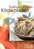 Ingrid R. Schindler: Italiens kleine Köstlichkeiten