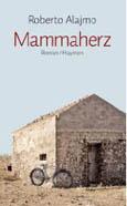 Roberto Alajmo: Mammaherz
