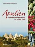 Stephan Winkler und Jörg Wilczek: Apulien. Entdecken und geniessen im Tal der Trulli