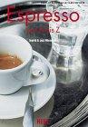 Ingrid Niemeier, Jost Niemeier: Espresso von A bis Z. Vom kleinen Schwarzen und allem, was dazugehört.