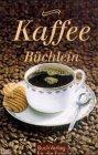 Klaus-Jürgen Boldt: Kaffee- Büchlein.