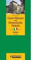 Susanne Wess, Isabel Schickinger, Richard Rendler: Gast-Häuser und historische Hotels in Italien