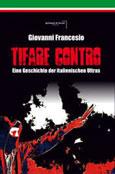 Giovanni Francesio: Tifare Contro. Eine Geschichte der italienischen Ultras.