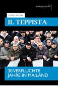 Giorgio Specchia: Il Teppista. Der Rowdy. 30 verfluchte Jahre in Mailand.