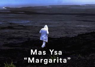 Mas Ysa – Margarita