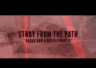 Stray From The Path – Badge & A Bullet Part II