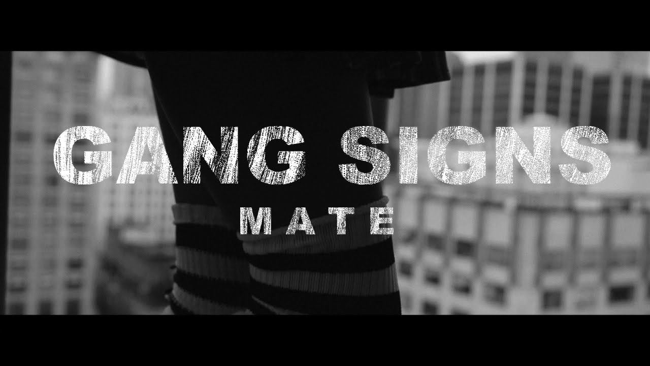 Gang Signs – Mate