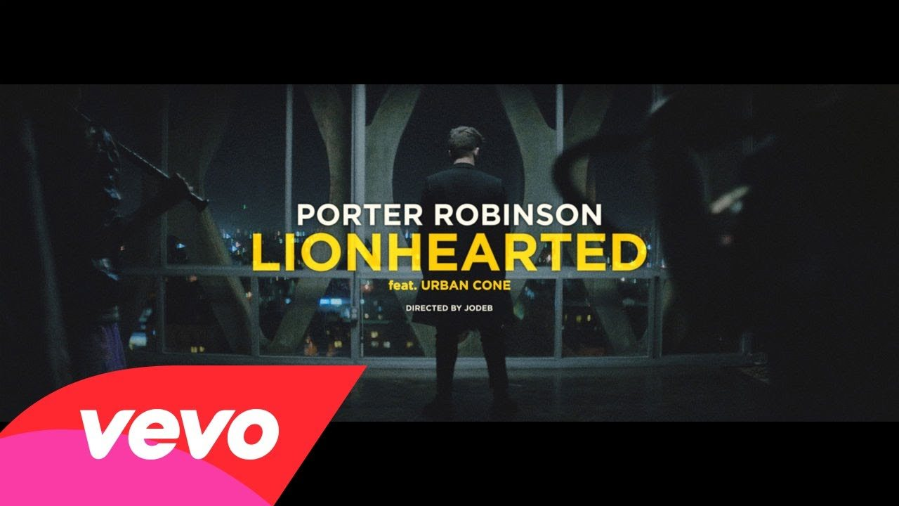 Porter Robinson – Lionhearted ft. Urban Cone
