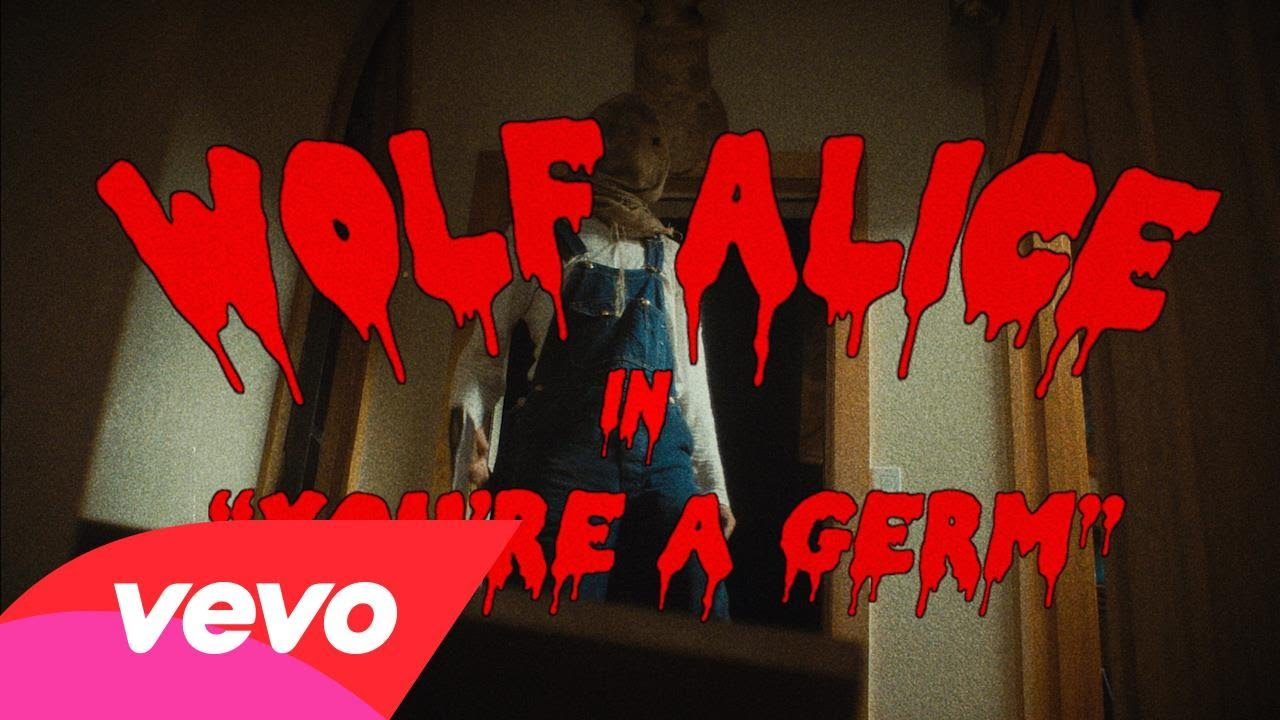Wolf Alice – You're A Germ