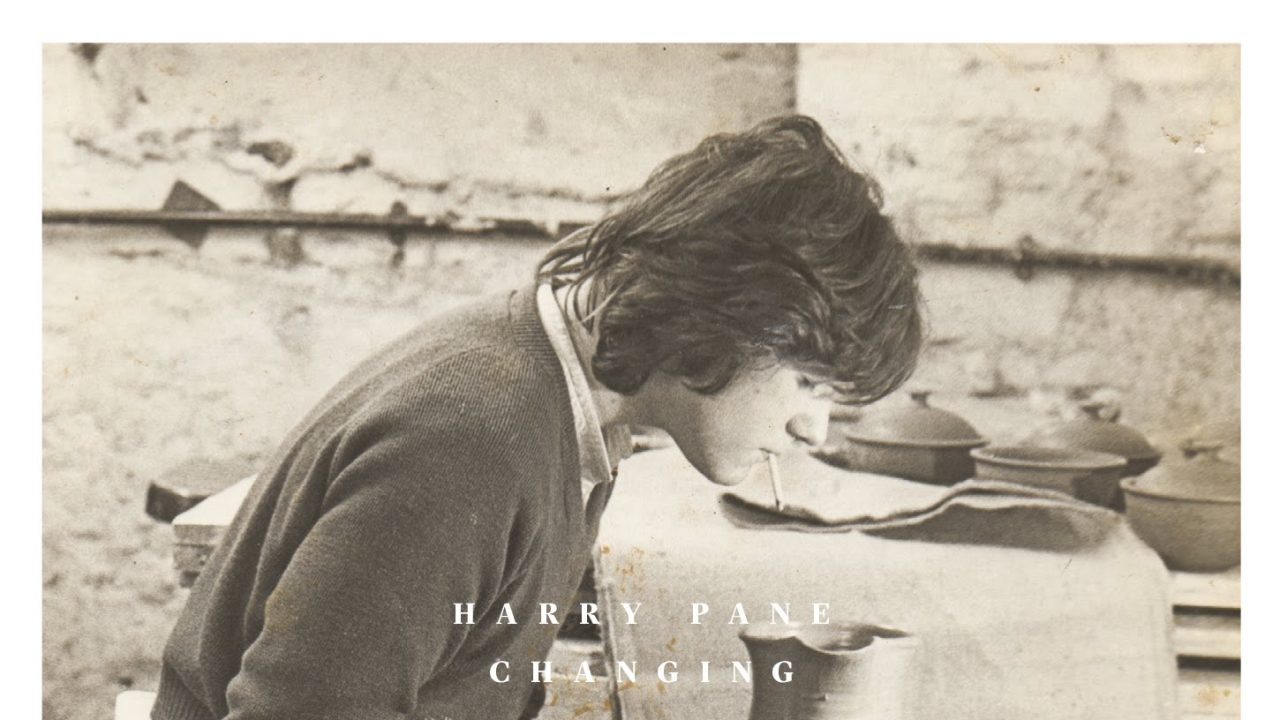 Harry Pane – Changing