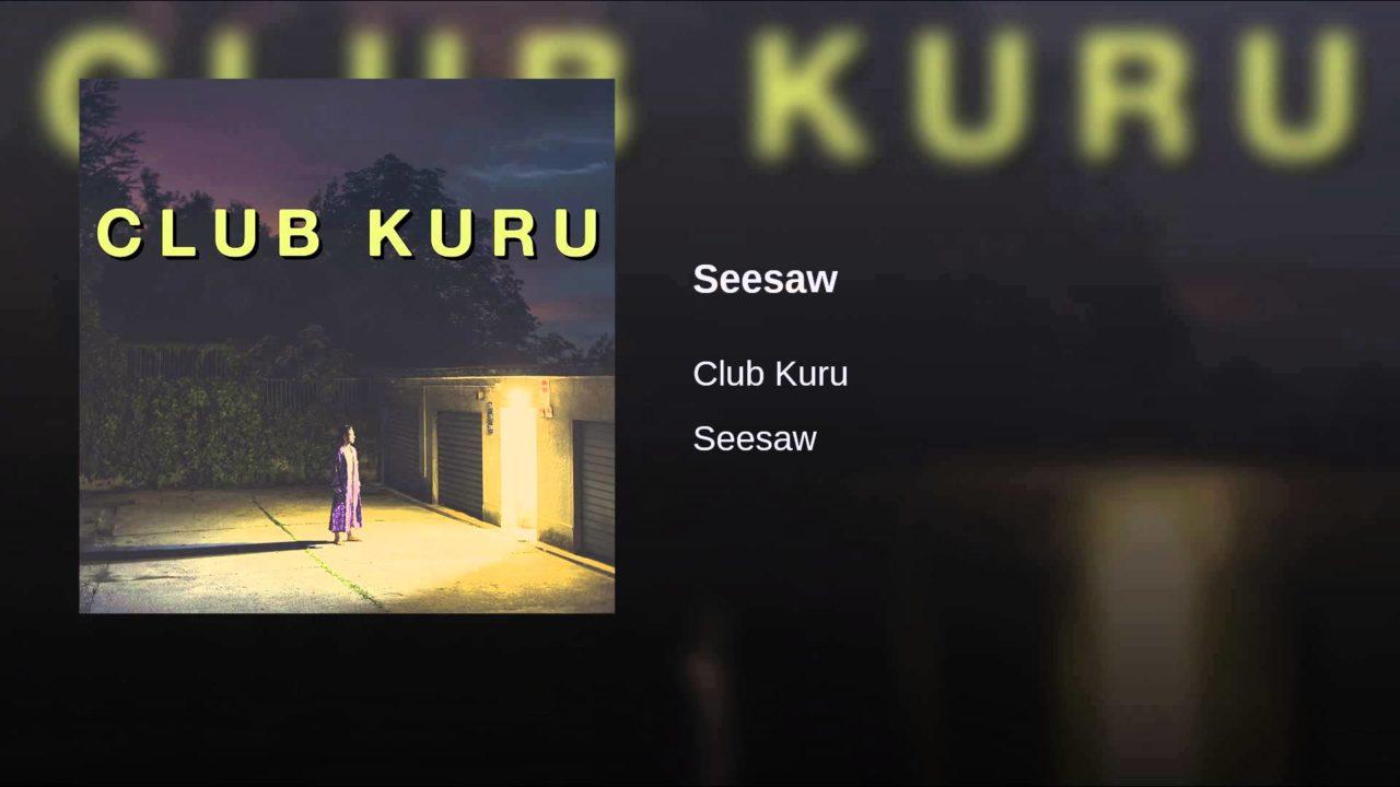 Club Kuru – Seesaw