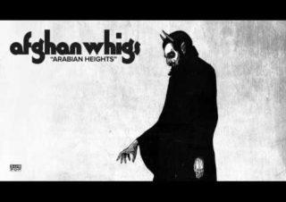 The Afghan Whigs – Arabian Heights