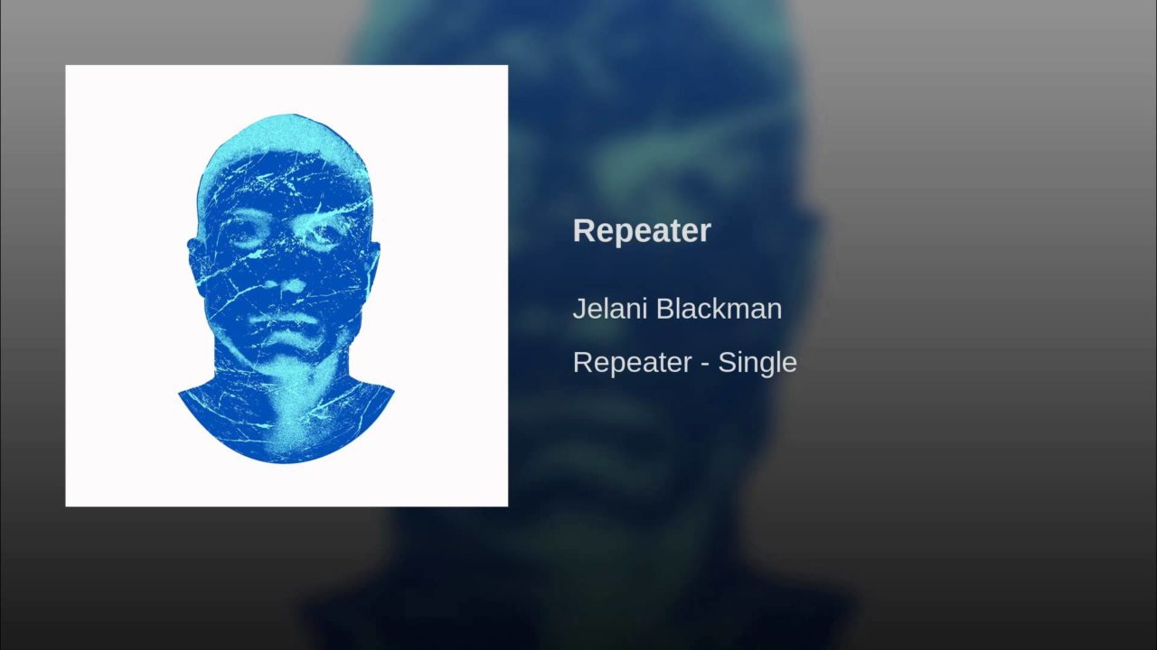 Jelani Blackman – Repeater