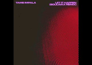Tame Impala – Let It Happen (Soulwax Remix)