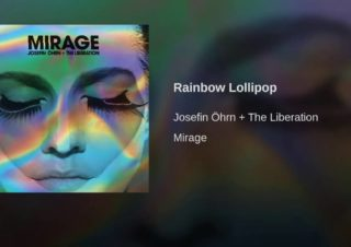 Josefin Öhrn + The Liberation – Rainbow Lollipop