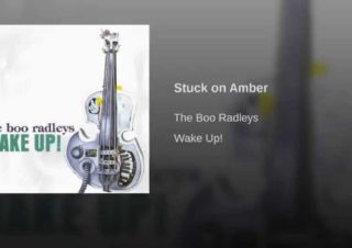 The Boo Radleys – Stuck On Amber