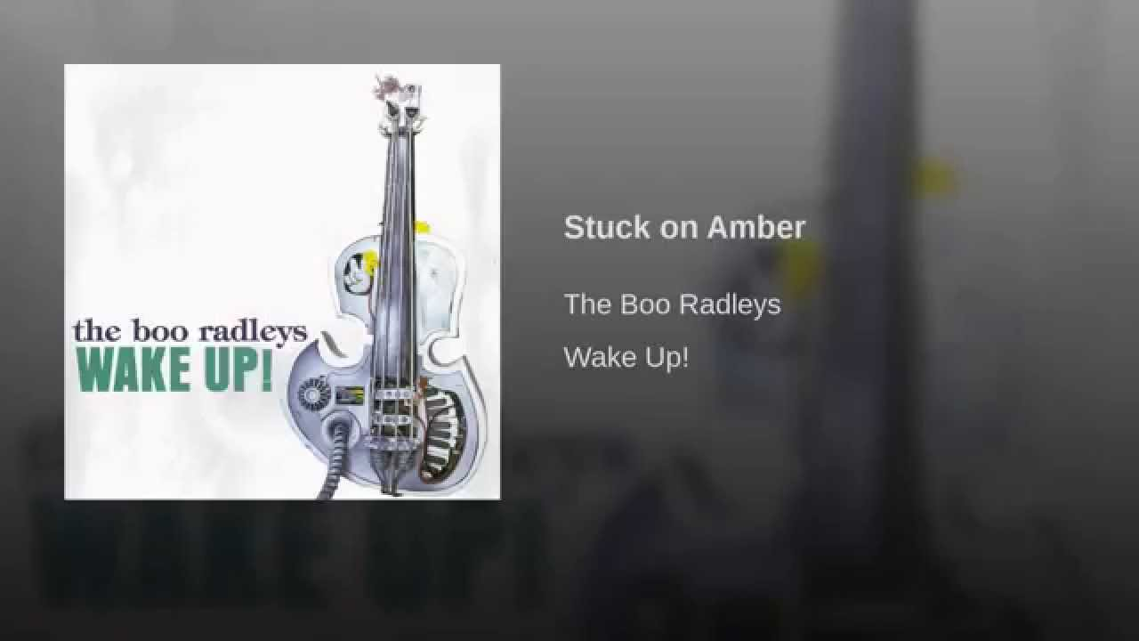 The Boo Radleys – Stuck On Amber