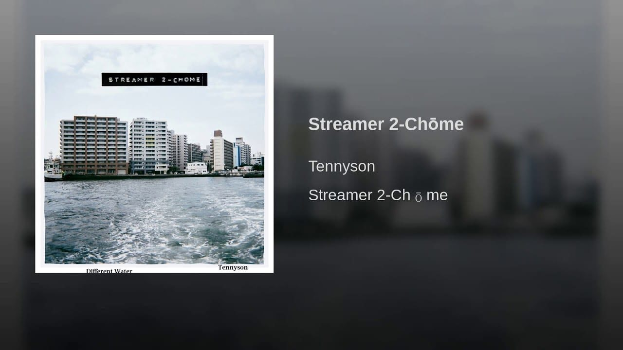 Tennyson – Streamer 2-Chōme
