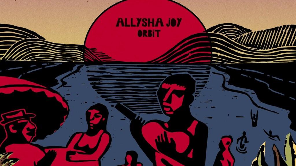 Allysha Joy – Orbit