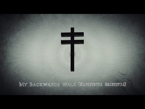 Manchester Orchestra – My Backwards Walk (from Tiny Changes)