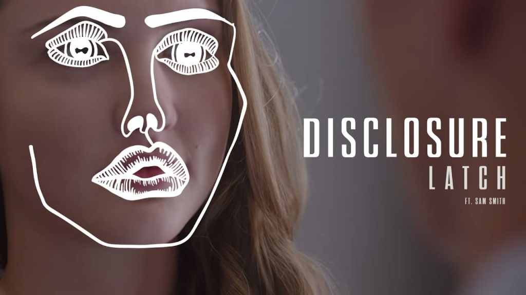 Disclosure – Latch feat. Sam Smith