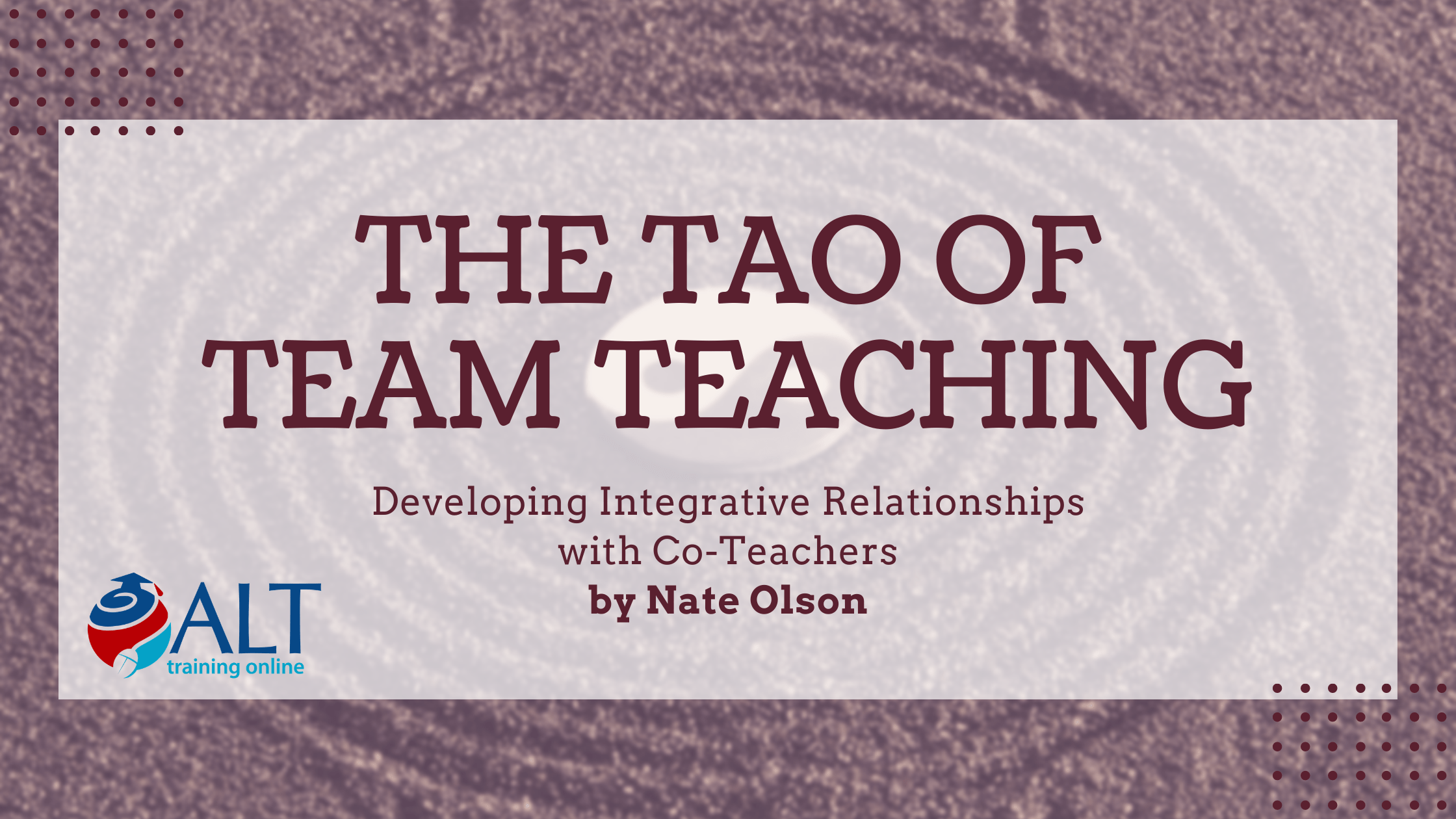 The Tao of Team Teaching: Developing Integrative Relationships with Co-Teachers by Nate Olson
