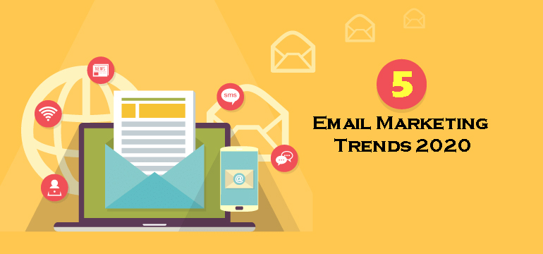 Email Marketing Trends 2020.You Ve Got Mail The Top 5 Email Marketing Trends