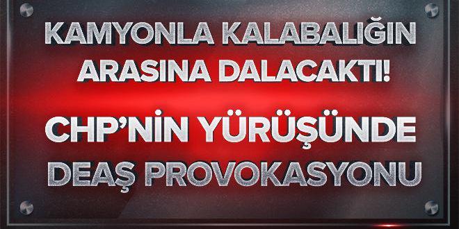 CHP'nin yürüyüşünde DEAŞ provokasyonu! 6 terörist yakalandı