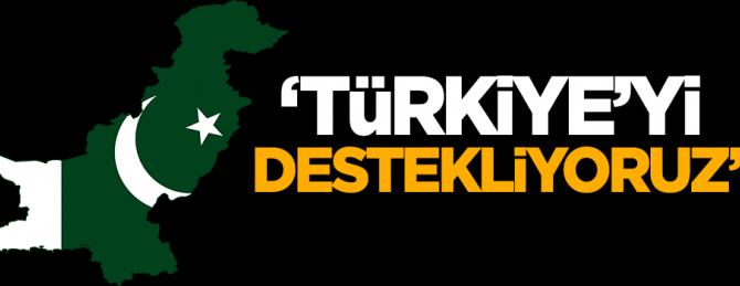Pakistan: Türkiye'yi destekliyoruz