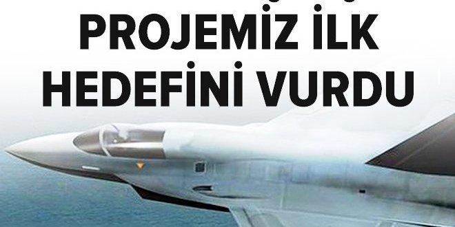 Milli savaş uçağı projesi ilk hedefini vurdu