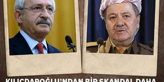 Kemal Kılıçdaroğlu'ndan bir skandal daha! Barzani'ye destek verdi