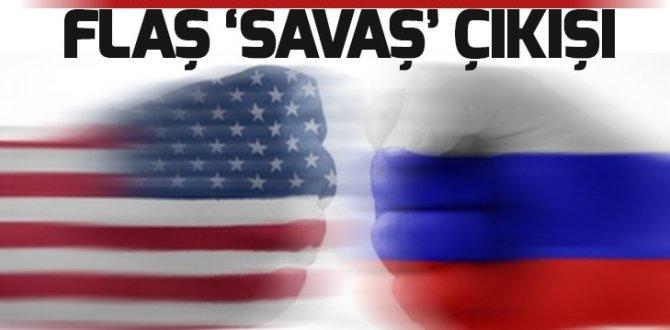 Rusya'dan ABD'ye flaş 'savaş' çıkışı