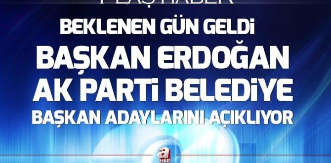 Başkan Erdoğan, AK Parti belediye başkan adaylarını açıklıyor