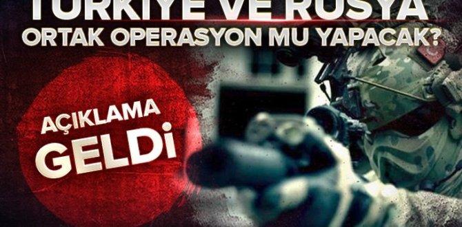 Türkiye ve Rusya Suriye'de ortak operasyon mu yapacak?