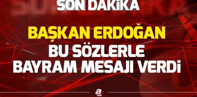 Başkan Erdoğan'dan Ramazan Bayramı mesajı