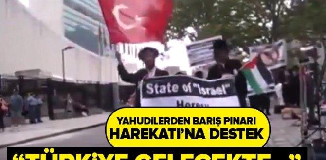 ABD'deki Ortodoks Yahudilerden Barış Pınarı Harekatı'na destek: Türkiye gelecekte…