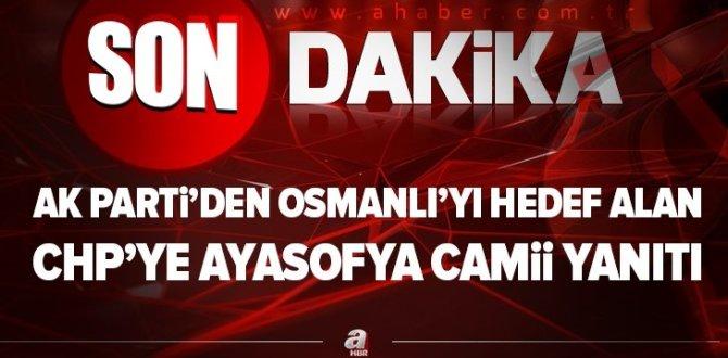 AK Parti Sözcüsü Ömer Çelik'den CHP'ye Ayasofya Camii yanıtı.