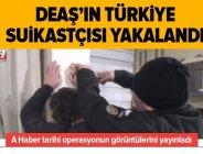 Son dakika: DEAŞ'ın Türkiye suikastçısı yakalandı