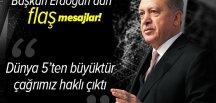 """Başkan Erdoğan'dan flaş açıklamalar: """"Dünya 5'ten büyüktür"""" çağrımız haklı çıktı ."""