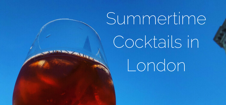 Summertime Cocktails in London 2018!