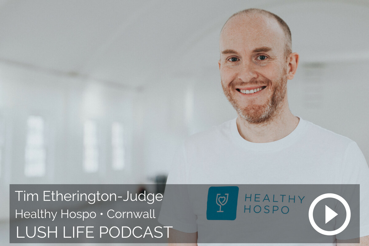 Tim Etherington-Judge, Healthy Hospo, Cornwall, Part 1 – How to find work that takes you everywhere in the world
