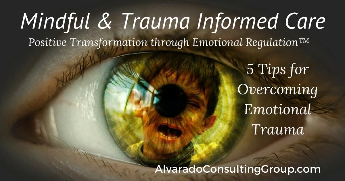 5 Tips For Overcoming Emotional Trauma Juli Alvarado Ma