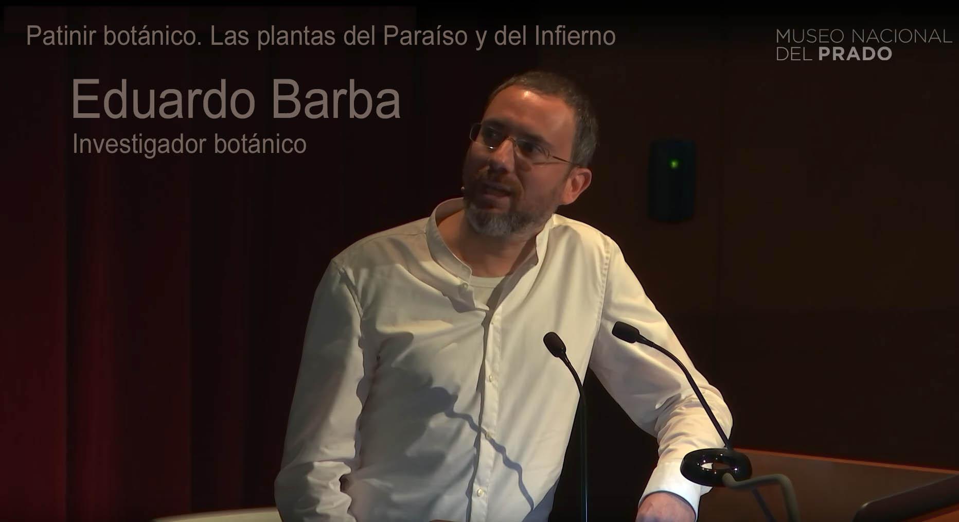 """""""Patinir. Las plantas del Paraíso y del Infierno"""" Conferencia del investigador botánico Eduardo Barba."""