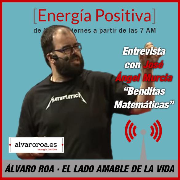 """219. Entrevista a José Ángel Murcia """"Benditas matemáticas"""""""