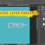 Memahami Susunan Layer Pada Photoshop Agar Paham Dasarnya 2