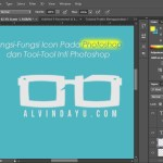 Fungsi-Fungsi Icon Pada Photoshop dan Tool-Tool Inti Photoshop