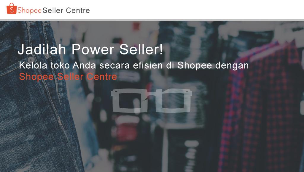 Cara Daftar dan Menggunakan Shopee Seller Center Indonesia Tampilan Baru