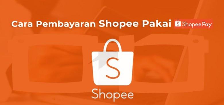 Cara Pembayaran Shopee Pakai Shopeepay