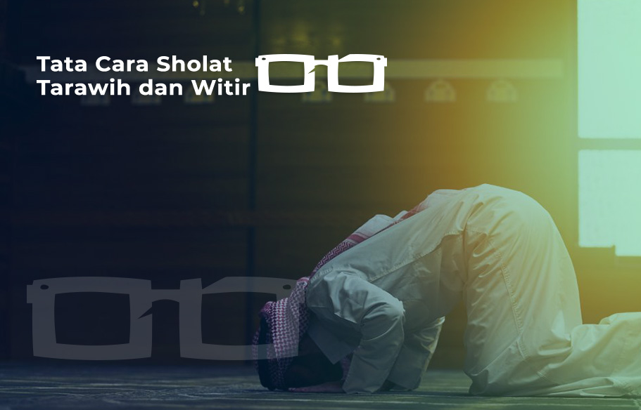 Niat Doa dan Tata Cara Sholat Tarawih dan Witir Dirumah