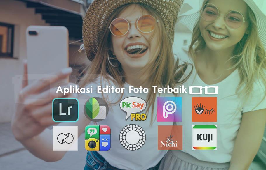 Daftar Apk Editor Foto Terbaik Ala Selebgram Keren Untuk Android 2020